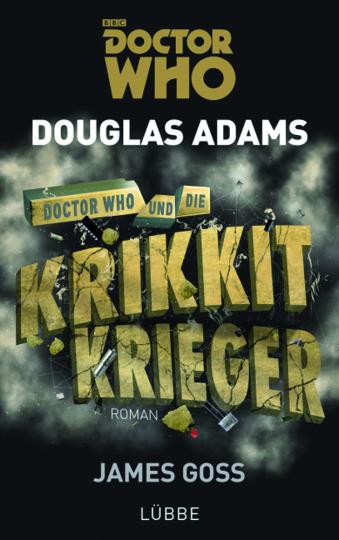 Douglas Adams. Doctor Who und die Krikkit-Krieger. Roman.