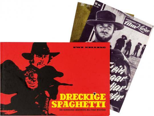 Dreckige Spaghetti. Die glorreiche Geschichte des Italowestern.