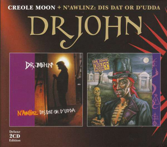 Dr. John. Creole Moon / N'Awlinz: Dis Dat Or D'Udda (Deluxe Edition). 2 CDs.