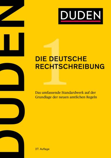 Duden. Die deutsche Rechtschreibung. Das umfassende Standardwerk auf der Grundlage der amtlichen Regeln.