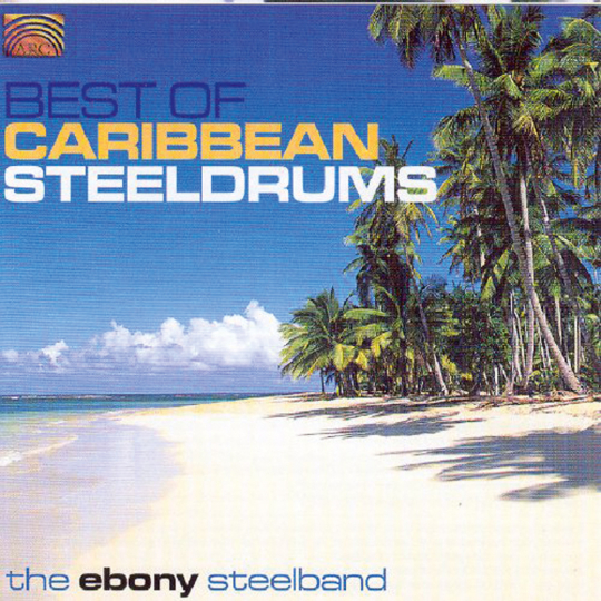 Ebony Steelband. Best Of Caribbean Steeldrums. CD.
