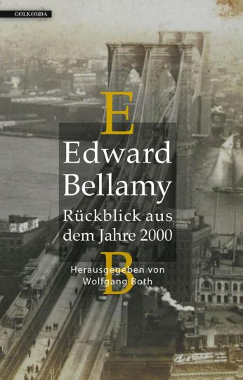 Edward Bellamy. Rückblick aus dem Jahre 2000.
