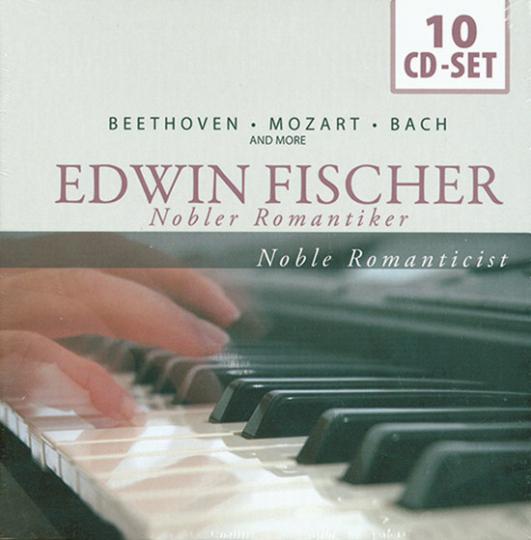 Edwin Fischer. Nobler Romantiker.
