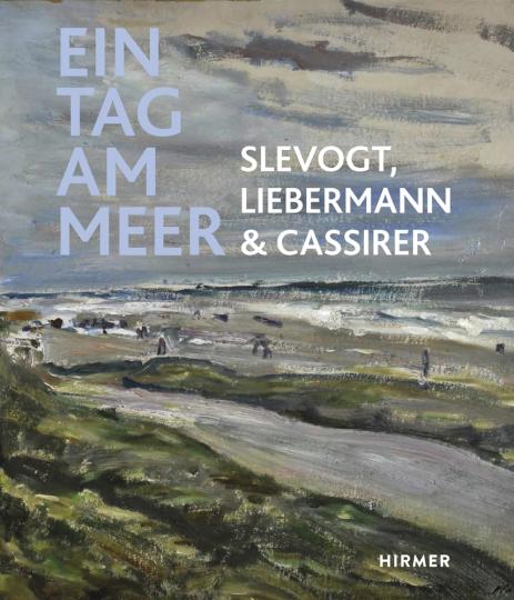Ein Tag am Meer. Slevogt, Liebermann und Cassirer.