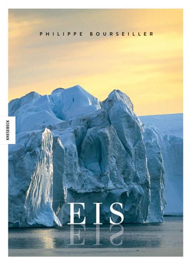 EIS. Das weltweite Porträt eines bedrohten Naturparadieses von der Arktis zur Antarktis.
