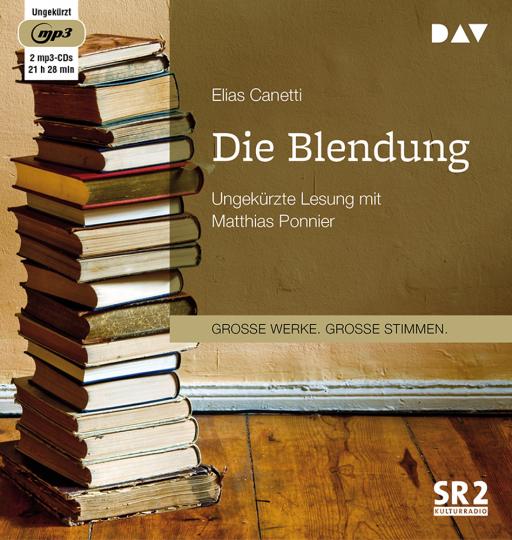 Elias Canetti. Die Blendung. Ungekürzte Lesung. 2 mp3-CDs.