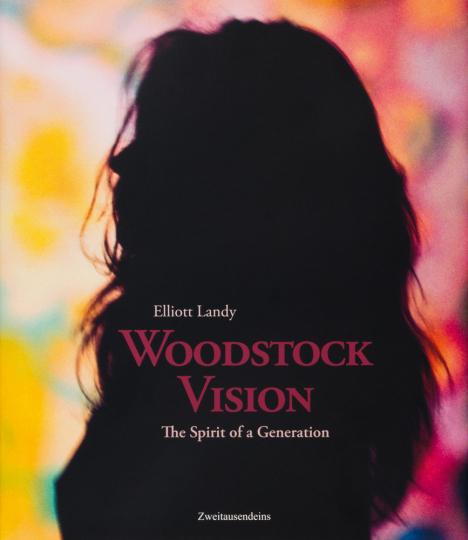 Elliott Landy. Woodstock Vision. The Spirit of a Generation. Celebrating the 50th Anniversary of the Woodstock Festival. Deutsche Ausgabe.