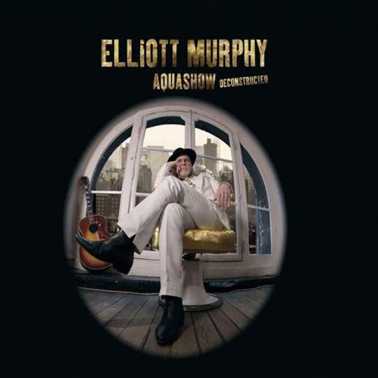 Elliott Murphy. Aquashow Deconstructed. CD.