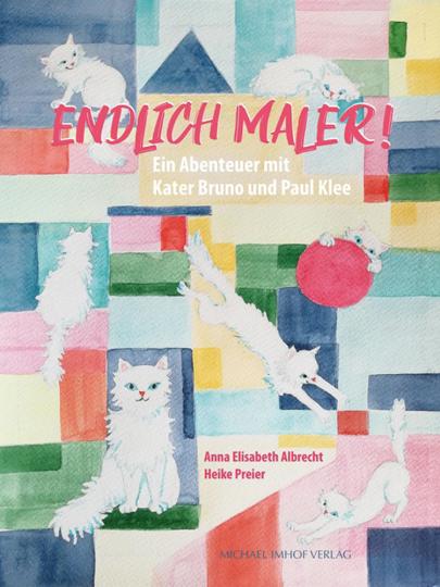 Endlich Maler! Ein Abenteuer mit Kater Bruno und Paul Klee.