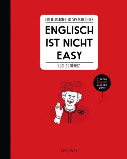 Englisch ist nicht easy. Ein illustrierter Sprachführer.