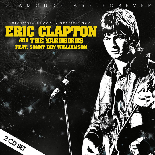 Eric Clapton & The Yardbirds. Diamonds Are Forever - Historic Classic Recordings. 2 CDs.