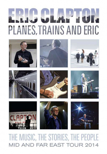 Eric Clapton. Planes, Trains And Eric: Mid And Far East Tour 2014. DVD.