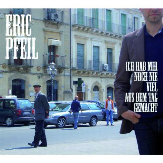 Eric Pfeil. Ich hab mir noch nie viel aus dem Tag gemacht. CD.