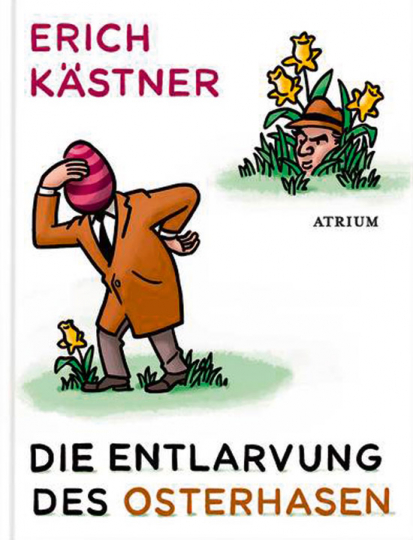 Erich Kästner. Die Entlarvung des Osterhasen. Geschichten und Gedichte.
