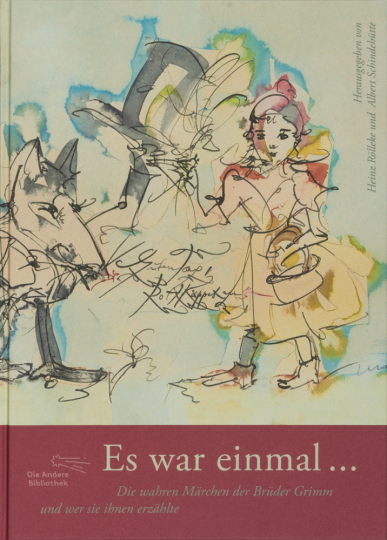 Es war einmal ... Die wahren Märchen der Brüder Grimm und wer sie ihnen erzählte.