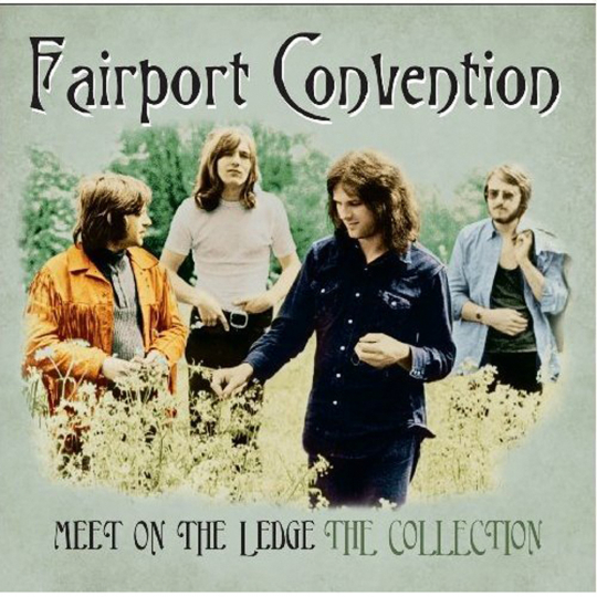 Fairport Convention. Meet On The Ledge - The Collection. CD.