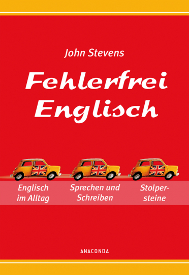 Fehlerfrei Englisch. Das Übungsbuch. Englisch im Alltag. Sprechen und Schreiben. Stolpersteine.