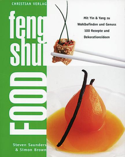 feng shui Food - Mit Yin & Yang zu Wohlbefinden und Genuss