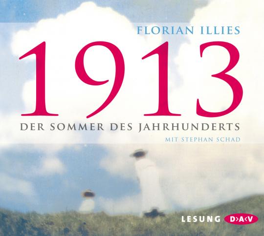 Florian Illies. 1913. Der Sommer des Jahrhunderts. 5 CDs.