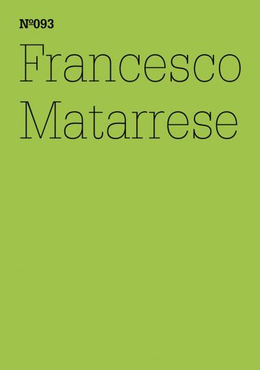 Francesco Matarrese. Greenberg und Tronti. Wirklich außerhalb sein? dOCUMENTA (13).