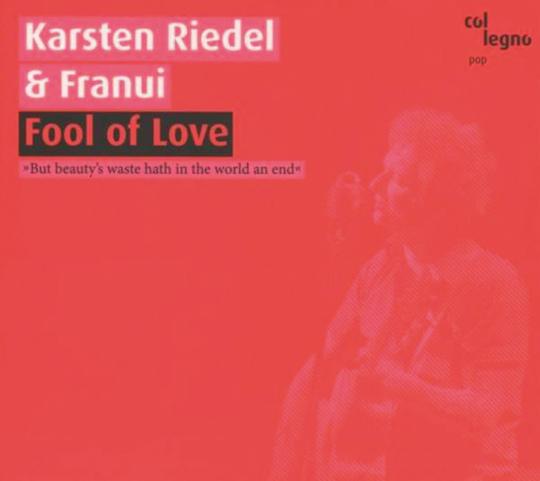 Franui & Karsten Riedel. Fool Of Love. CD.