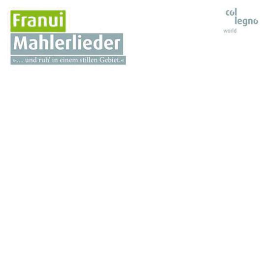 Franui. Mahlerlieder »und ruh in einem stillen Gebiet«. CD.