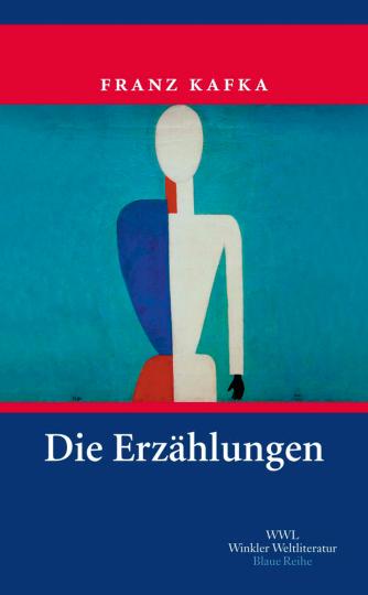 Franz Kafka. Die Erzählungen. Drucke zu Lebzeiten. Aus dem Nachlass.