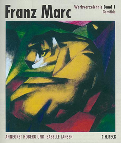 Franz Marc Werkverzeichnis Band 1: Gemälde