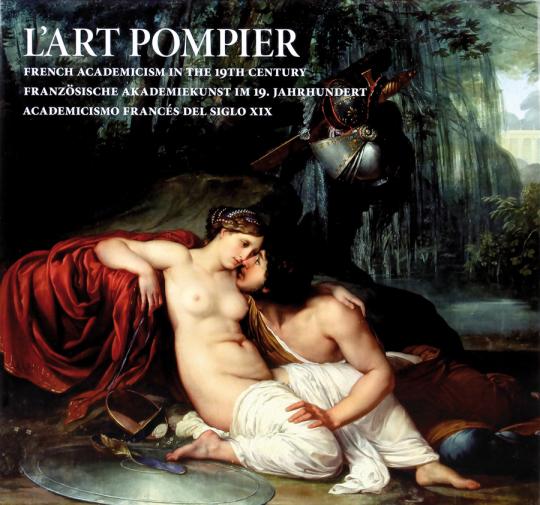 Französische Akademiekunst im 19. Jahrhundert. »L'Art Pompier.«