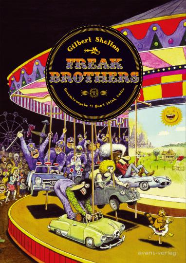 Freak Brothers. Gesamtausgabe. Band 1. Don't think twice.