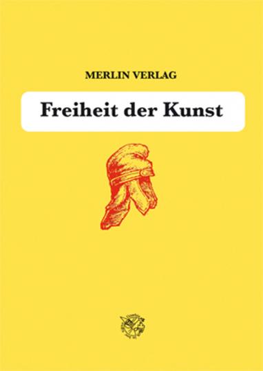 Freiheit der Kunst. Almanach zum 60. Verlagsjubiläum des Merlin Verlags.