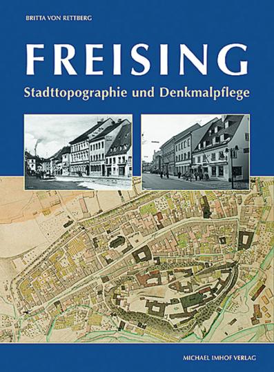 Freising. Stadttopographie und Denkmalpflege.