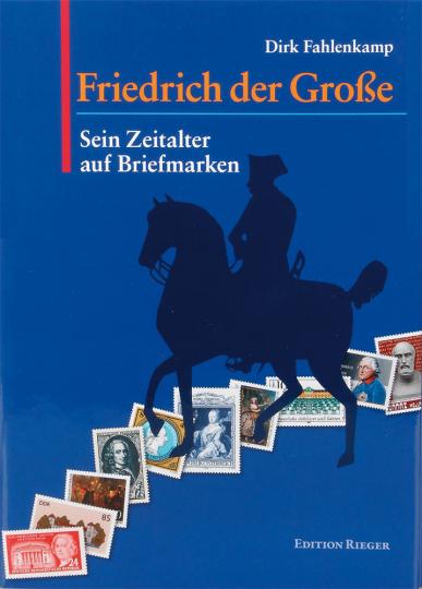 Friedrich der Große. Sein Zeitalter auf Briefmarken.