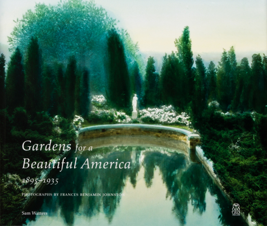 Garden for a Beautiful America, 1895-1935. Fotografien von Frances Benjamin Johnston.