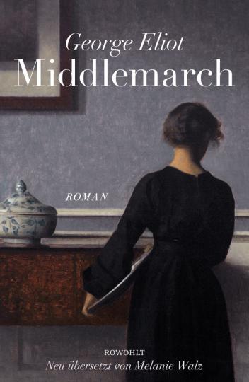 George Eliot. Middlemarch. Eine Studie über das Leben in der Provinz.