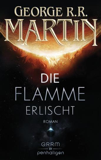 George R.R. Martin. Die Flamme erlischt. Roman.