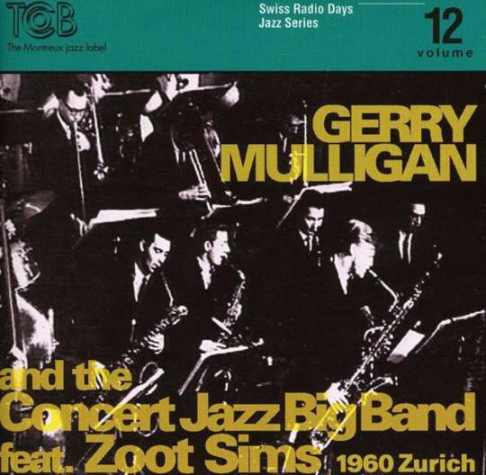 Gerry Mulligan and the Concert Jazz Bigband. Zürich 1960. CD.