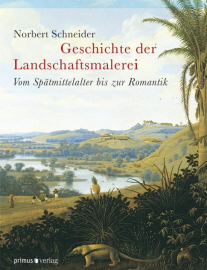 Geschichte der Landschaftsmalerei - Vom Spätmittelalter bis zur Romantik.