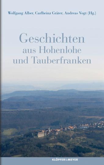 Geschichten aus Hohenlohe und Tauberfranken.