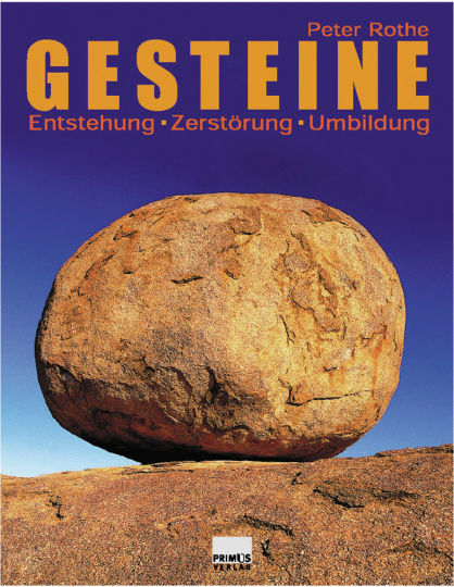 Gesteine. Entstehung - Zerstörung - Umbildung.