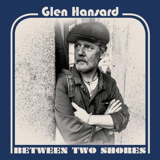 Glen Hansard. Between Two Shores. CD.