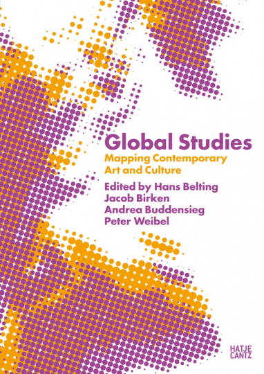 Global Studies. Mapping Contemporary Art and Culture.