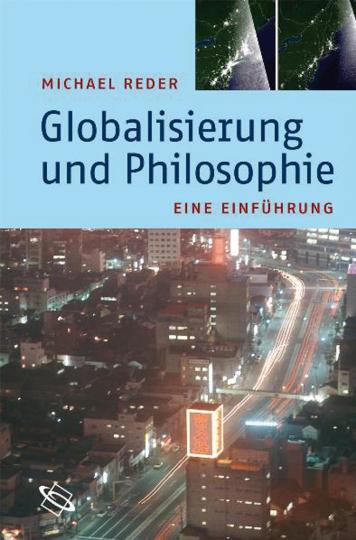 Globalisierung und Philosophie. Eine Einführung.