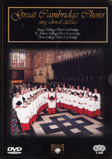 Great Cambridge Choirs sing choral classics. 3DVDs.
