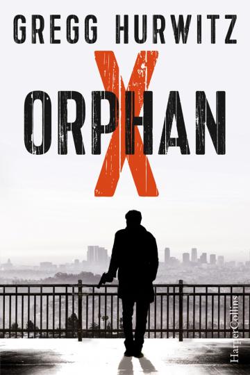 Gregg Hurwitz. Orphan X. Thriller.