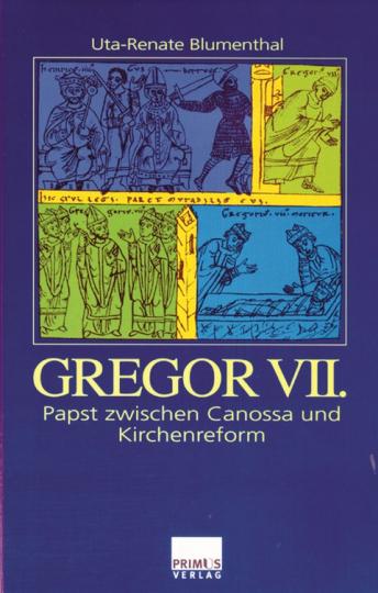 Gregor VII. - Papst zwischen Canossa und Kirchenreform.