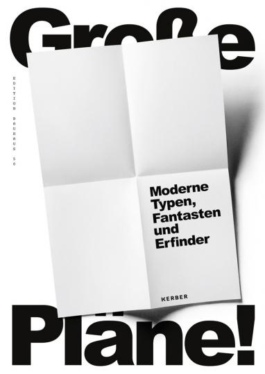 Große Pläne! Moderne Typen, Fantasten und Erfinder. Zur Angewandten Moderne in Sachsen-Anhalt 1919-1933.