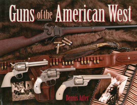 Guns of the American West.