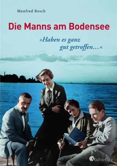 »Haben es ganz gut getroffen ...« - Die Manns am Bodensee.
