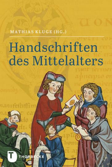 Handschriften des Mittelalters. Grundwissen Kodikologie und Paläographie.